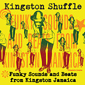 Kingston Shuffle: Funky Sounds and Beats from Kingston Jamaica von Various Artists