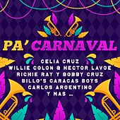 Pa' Carnaval de Richie Ray y Bobby Cruz, Carlos Argentino, Billo's Caracas Boys, Orlando Marin, Willie Colon
