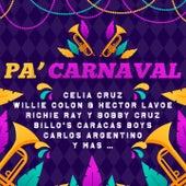 Pa' Carnaval by Richie Ray y Bobby Cruz, Carlos Argentino, Billo's Caracas Boys, Orlando Marin, Willie Colon