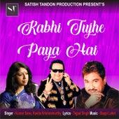Kabhi Tujhe Paya Hai by Kumar Sanu