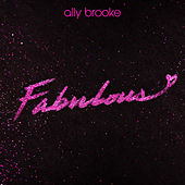 Fabulous by Ally Brooke