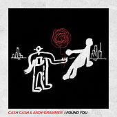 I Found You by Cash Cash