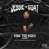 Doin' too Much (Remix) by JessieTheGoat