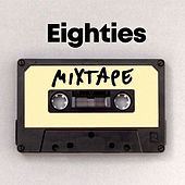 Eighties Mixtape de Various Artists
