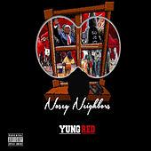 Nosey Neighbors von Yung Red