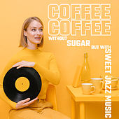 Coffee without Sugar but with Sweet Jazz Music by Gold Lounge