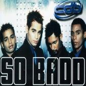 So Badd by C.d.B. (Cricca Dei Balordi)