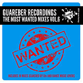 Guareber Recordings The Most Wanted Mixes, Vol. 6 de Various Artists