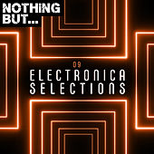 Nothing But... Electronica Selections, Vol. 09 de Various Artists