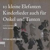 10 kleine Elefanten Kinderlieder auch für Onkel und Tanten nach Gedichten von Heinz Janisch by Stefan Heckel Group