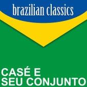 Brazilian Classics von Casé e seu Conjunto