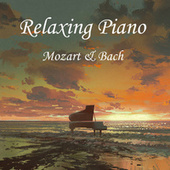 Relaxing Piano - Mozart and Bach di Johann Sebastian Bach
