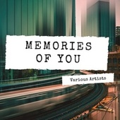 Memories of You by Various Artists