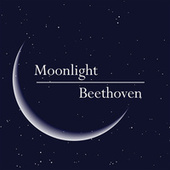 Moonlight Beethoven by Various Artists