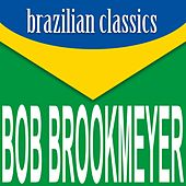 Brazilian Classics by Bob Brookmeyer