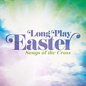 Long Play Easter - Songs Of The Cross by Various Artists