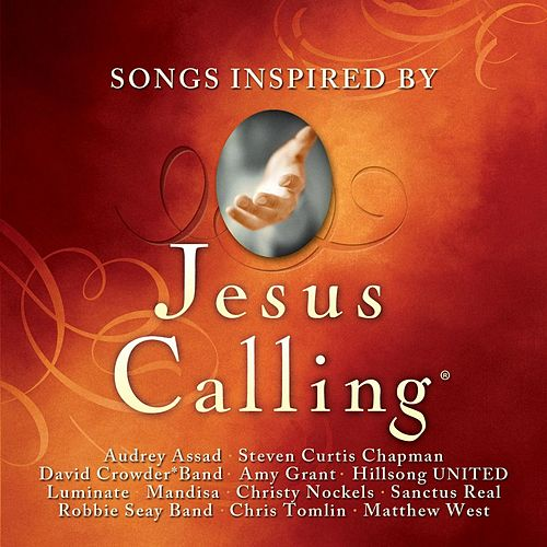 Jesus Calling: Songs Inspired By by Various Artists