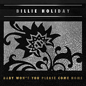 Baby Won't You Please Come Home de Billie Holiday