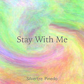 Stay With Me de Silvertre Pinedo