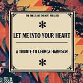 Let Me Into Your Heart : A Tribute To George Harrison by Various Artists