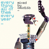 Everything, All Of Them, Every Year_mixed and compiled by Omid 16B de Various Artists