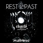 Rest In Past: Multiverso by Eduardo Undergrass