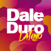 Dale Duro Latino von Various Artists