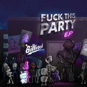 Fuck This Party EP von A Billion Robots