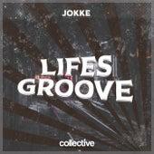 Lifes Groove by Jokke