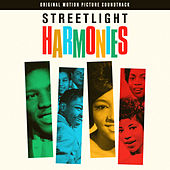 Streetlight Harmonies (Original Motion Picture Soundtrack) by Various Artists