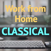 Work from Home Classical de Various Artists