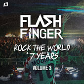 Rock The World & 7 Years Volume 3 von Flash Finger