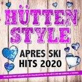 Hüttenstyle - Apres Ski Hits 2020 (Die besten Party Schlager Hits im Mallorcastyle für die Hütte und den Karneval & Fasching) von Various Artists