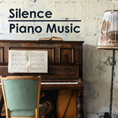 Silence - Peaceful & Relaxing Piano Music von Various Artists