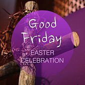 Good Friday Easter Celebration von Various Artists