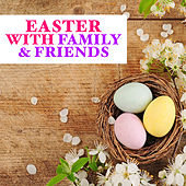 Easter With Family & Friends de Various Artists