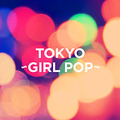 TOKYO - GIRL POP - by Various Artists