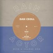 Rain / Actor With A Loaded Gun di Dan Croll