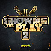 Show Me The Play 2 Final by Various Artists