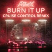 Burn It Up (Cruise Control Remix) de Rynx