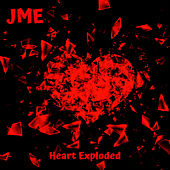 Heart Exploded von JME