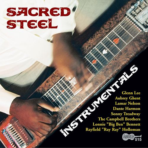 Sacred Steel Instrumentals by Various Artists
