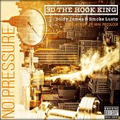 NO PRESSURE by 3D The Hook King