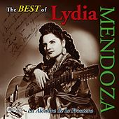 The Best of Lydia Mendoza by Lydia Mendoza