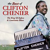 The Best Of Clifton Chenier de Clifton Chenier