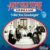 I Bid You Goodnight by Any Old Time String Band