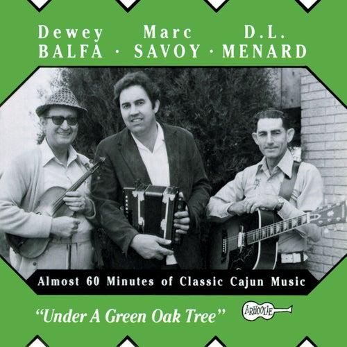 Under A Green Oak Tree by Dewey Balfa