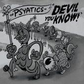 Devil You Know von The Psyatics