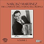The Complete Discos Ideal Recordings, Vol. 2 by Narciso Martinez