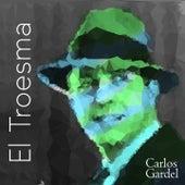 El Troesma von Carlos Gardel